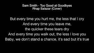 Video Sam Smith - Too Good at Goodbyes Lyrics MP3, 3GP, MP4, WEBM, AVI, FLV April 2019