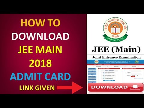 How To Download JEE MAIN 2018 Admit Card | Official | Link Given In Description