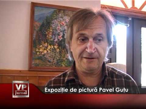 Expoziţie de pictură Pavel Guţu