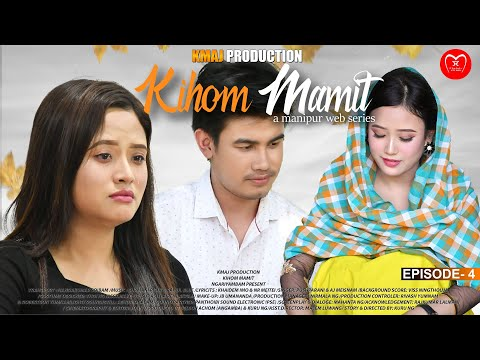 """""""KIHOM MAMIT"""" EPISODE 04  