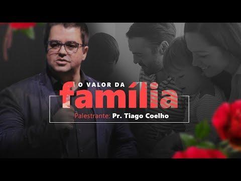 O Valor da Família - Pr. Thiago Coelho