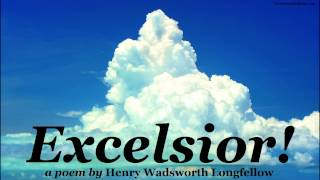 EXCELSIOR! by Henry Wadsworth Longfellow - FULL AudioBook | Greatest Poems Poetry & Poets