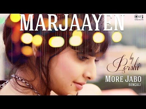Mar Jaayen (More Jabo) By Porshi | Arfin Rumey | Loveshhuda | Song Cover | Mithoon