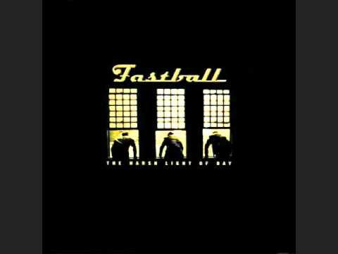 fastball - Track 5 from the album The Harsh Light of Day by Fastball.
