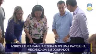 Agricultura familiar terá mais uma patrulha mecanizada em Dourados