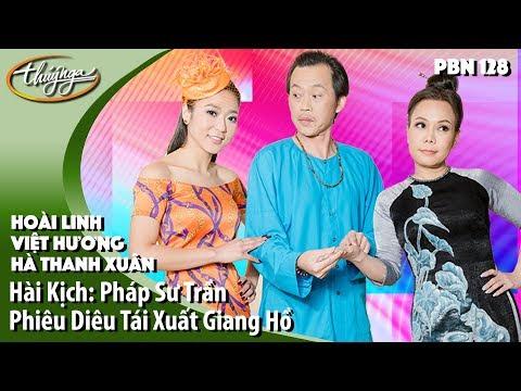 PBN 128 | Hài Kịch Hoài Linh, Việt Hương, Hà Thanh Xuân - Thời lượng: 27:23.
