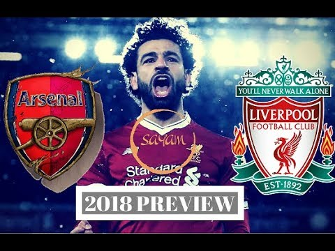 ARSENAL VS LIVERPOOL PREVIEW 2018