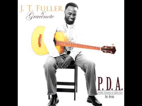 "J.T. Fuller - ""MeanTime""  From The Album ""P.D.A. For Jesus"""
