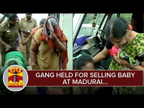 Gang-held-for-Selling-Baby-at-Madurai-Infant-rescued--Thanthi-TV