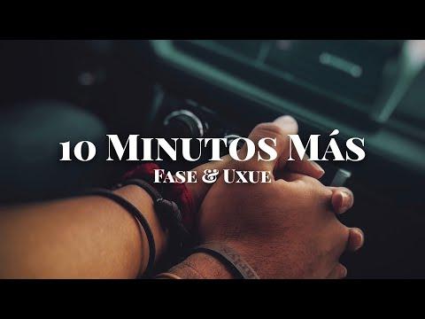 Fase y Uxue - 10 Minutos Más (Lyric Vídeo)