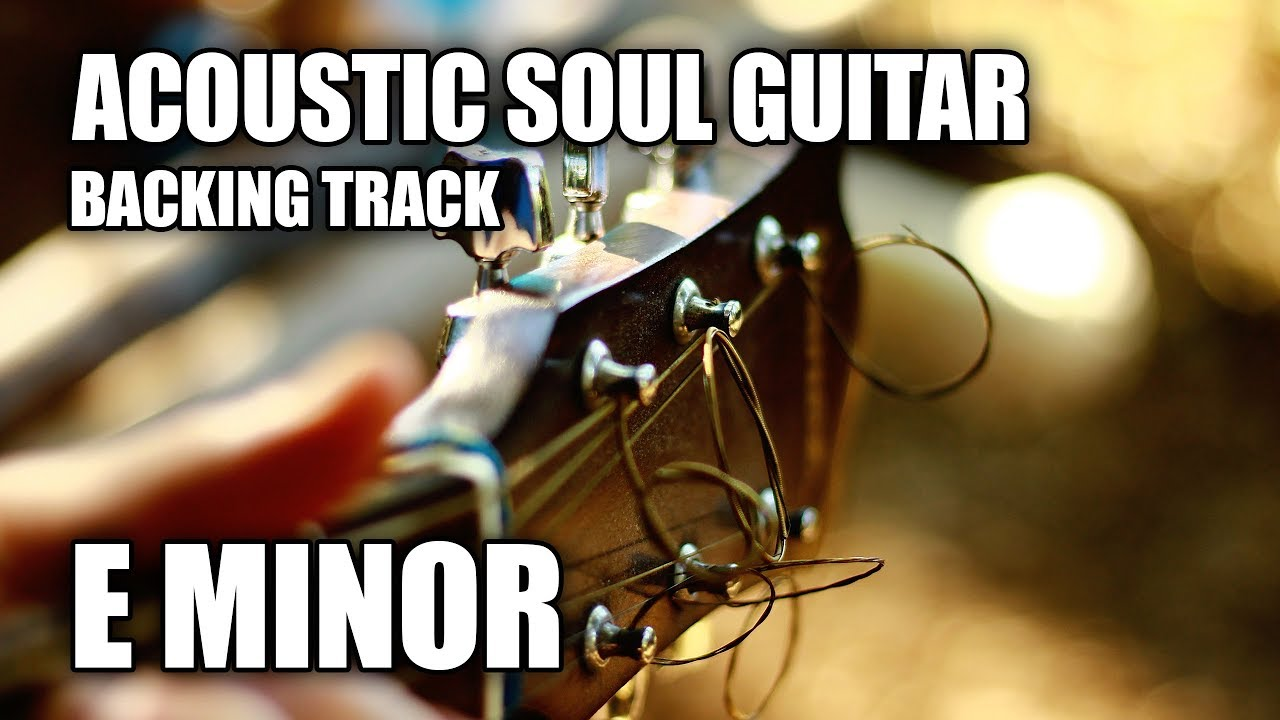 Acoustic Soul Guitar Backing Track In E Minor