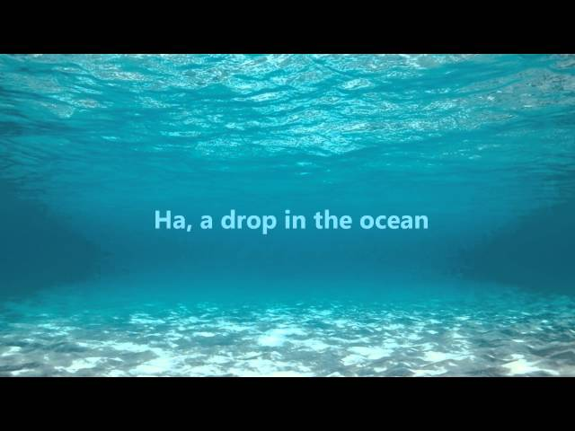 A Drop In The Ocean Song - Download A Drop In The Ocean ...