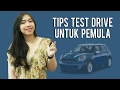 6 Tips Memaksimalkan Impresi Test Drive Saat Akan Membeli Mobil Baru