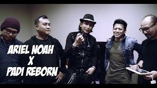 Video Ariel Noah x Padi Reborn MP3, 3GP, MP4, WEBM, AVI, FLV Juli 2019