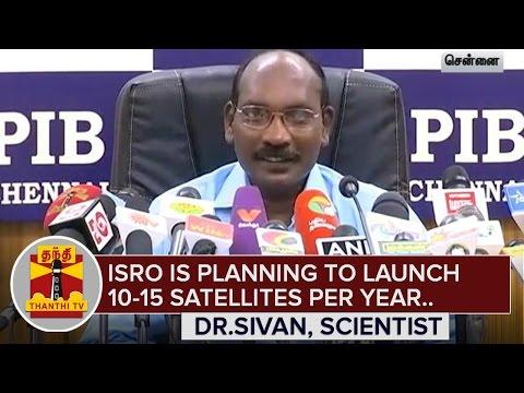 ISRO-plans-to-launch-10-15-Satellites-per-Year--Dr-Sivan-ISRO-Scientist-Thanthi-TV