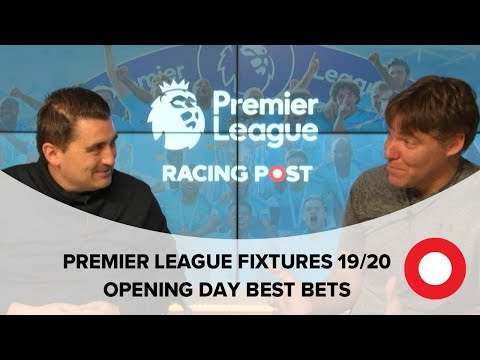 Premier League Fixtures 2019/20 | Racing Post Sport's Opening Day Best Bets