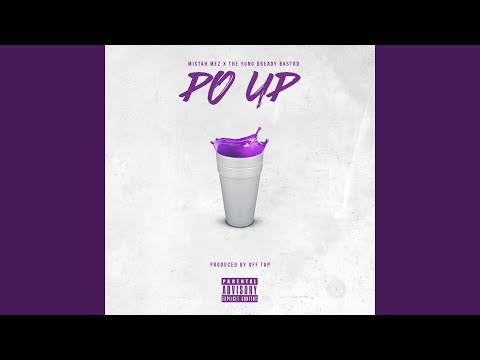 Po Up (feat. The Yung Dready Bastrd)