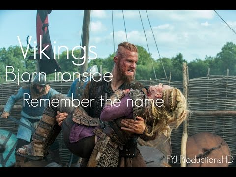 Vikings - Bjorn Ironside - Remember The Name