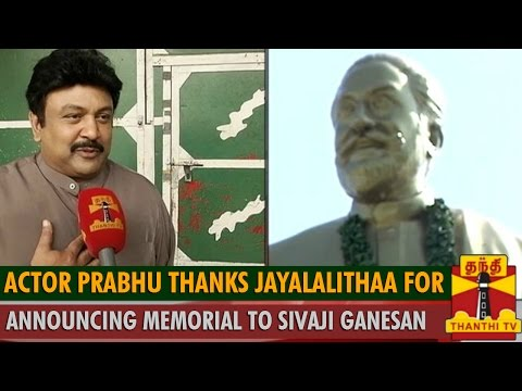 Actor Prabhu Kamal Haasan Vishal Thanks Jayalalithaa for Announcing Memorial to Legendary Actor Sivaji Ganesan