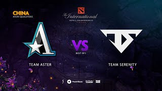 Team Aster vs Team Serenity, TI9 Qualifiers CN, bo1 [Adekvat & Mortalles]