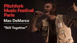 "Mac DeMarco | ""Still Together"" | Pitchfork Music Festival Paris 2018 | PitchforkTV"