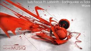 Sub Focus Ft. Labrinth - Earthquake vs Tidal Wave