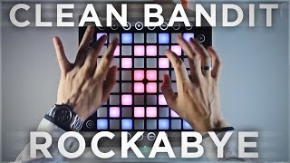 Video Clean Bandit - Rockabye | Launchpad Cover/Remix MP3, 3GP, MP4, WEBM, AVI, FLV November 2018