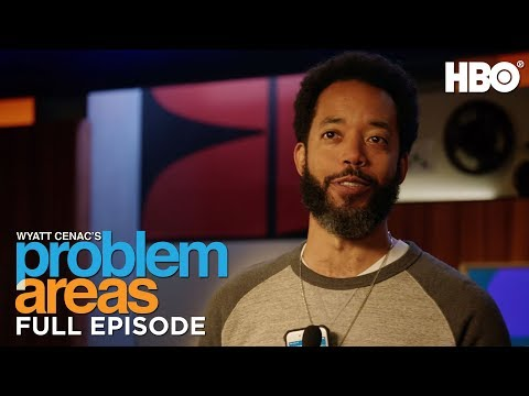 Wyatt Cenac's Problem Areas (Full Episode: Season 2 Episode 6)   HBO