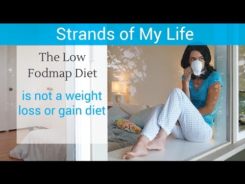 The Low Fodmap Diet and Weight Loss or Gain