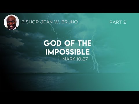 God of the Impossible   Part 2
