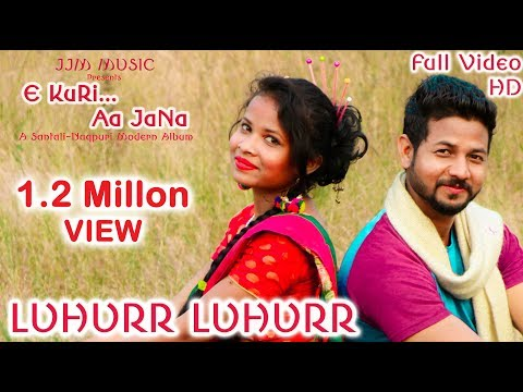 Video LUHURR LUHURR || New Santali Song || Album - E KURI AA JANA || New Santali Nagpuri Album 2018 download in MP3, 3GP, MP4, WEBM, AVI, FLV January 2017