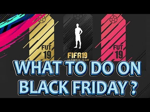 FIFA 19 WHAT TO DO ON BLACK FRIDAY ?