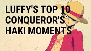 Video LUFFY'S TOP 10 CONQUEROR'S HAKI MOMENTS - One Piece HD MP3, 3GP, MP4, WEBM, AVI, FLV Januari 2019