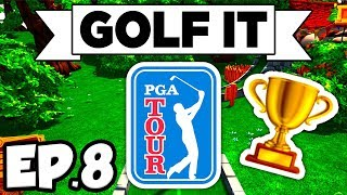 Golf It! Ep.8 - •️•️•️•PGA TOUR 2018 CHAMPIONSHIP, REAL GOLF! (Multiplayer Gameplay / Let's Play)