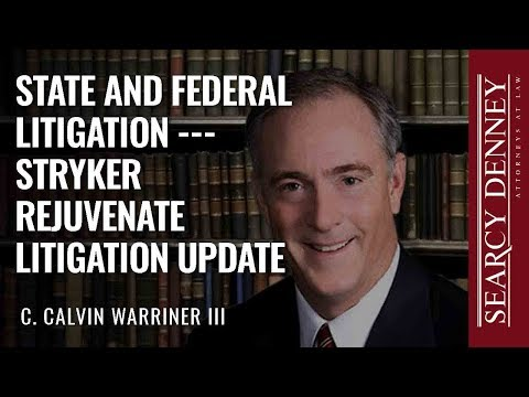 State and Federal Litigation – Stryker Rejuvenate Litigation Update