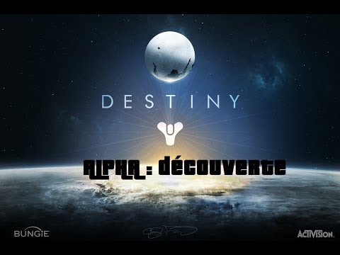 –[ALPHA] Destiny découverte [FR]–