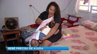 Bebê com problemas de saúde precisa de cirurgia e mãe faz apelo