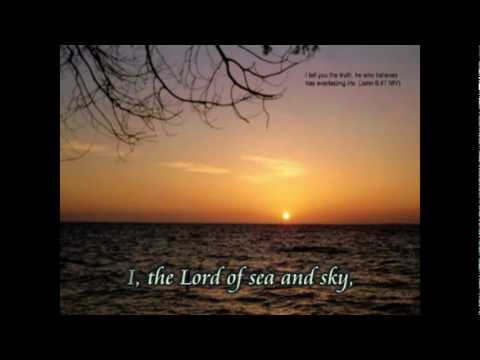 lord - Here I am Lord I, the Lord of sea and sky, I have heard My people cry. All who dwell in dark and sin, My hand will save. I who made the stars of night, I wil...