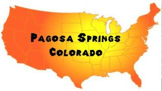 Pagosa Springs (CO) United States  City pictures : How to Say or Pronounce USA Cities — Pagosa Springs, Colorado