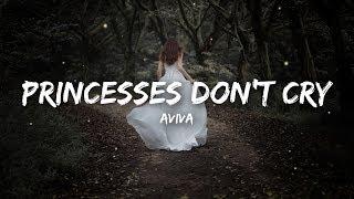 Video Aviva - Princesses Don't Cry (Lyrics) download in MP3, 3GP, MP4, WEBM, AVI, FLV January 2017