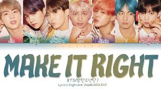 Video BTS (방탄소년단) - MAKE IT RIGHT (w/ Ed Sheeran) (Color Coded Lyrics Eng/Rom/Han/가사) MP3, 3GP, MP4, WEBM, AVI, FLV Juni 2019