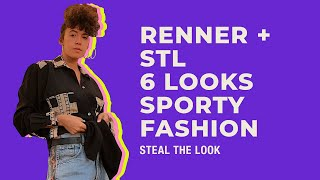 RENNER + STEAL THE LOOK apresenta: como montar 6 looks sporty fashion