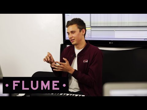 Flume: The Producer Disc - Writing Tracks