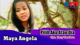 Maya Angela - Pilih Aku Atau Dia (Official Music Video)