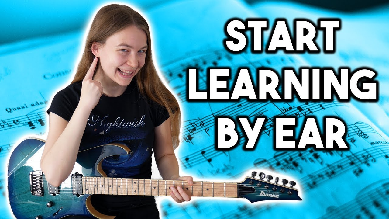How to Learn Songs by Ear on Guitar
