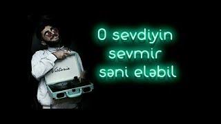 Epi- O sevdiyin sevmir səni Elə bil (Qazanmaq)*Yeni
