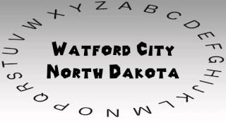 Watford City (ND) United States  City pictures : How to Say or Pronounce USA Cities — Watford City, North Dakota