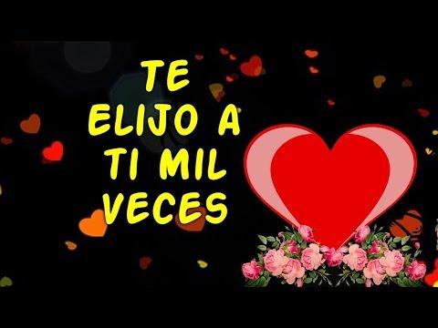 Versos de amor - Este Video es Para Ti Amor Mira te Dedico Poemas de Amor Te elijo a ti mil veces