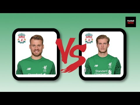 Mignolet Vs Karius- Who Should Start For Liverpool?