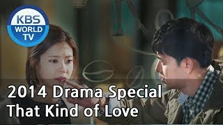 Video That Kind of Love | 그런 사랑 [2014 Drama  Special / ENG / 2014.05.02] MP3, 3GP, MP4, WEBM, AVI, FLV Mei 2019